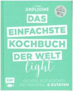 Das einfachste Kochbuch der Welt Light - Mallet, Jean-François