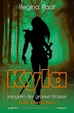 Kyla - Kriegerin der grünen Wasser (eBook, ePUB)