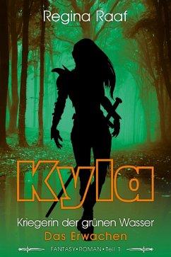 Kyla - Kriegerin der grünen Wasser (eBook, ePUB) - Raaf, Regina