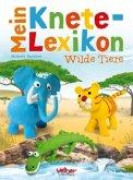 Mein Knete-Lexikon - Wilde Tiere (Mängelexemplar)