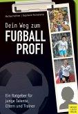 Dein Weg zum Fußballprofi (eBook, PDF)