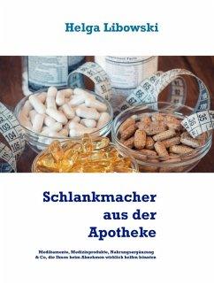 Schlankmacher aus der Apotheke (eBook, ePUB)
