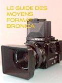 le guide des moyens format Bronica (eBook, ePUB)
