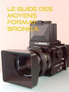 le guide des moyens format Bronica (eBook, ePUB) - Bruno, Jean