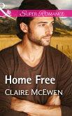 Home Free (Mills & Boon Superromance) (Sierra Legacy, Book 3) (eBook, ePUB)