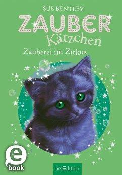 Zauberei im Zirkus / Zauberkätzchen Bd.6 (eBook, ePUB) - Bentley, Sue