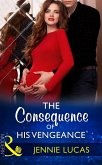 The Consequence Of His Vengeance (Mills & Boon Modern) (One Night With Consequences, Book 28) (eBook, ePUB)