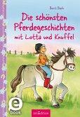 Die schönsten Pferdegeschichten mit Lotta und Knuffel (Lotta und Knuffel) (eBook, ePUB)