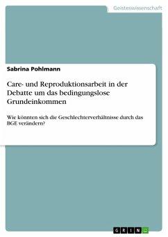 Care- und Reproduktionsarbeit in der Debatte um das bedingungslose Grundeinkommen (eBook, PDF)