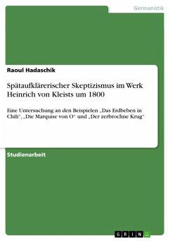 9783668316041 - Hadaschik, Raoul: Spätaufklärerischer Skeptizismus im Werk Heinrich von Kleists um 1800 (eBook, PDF) - Buch