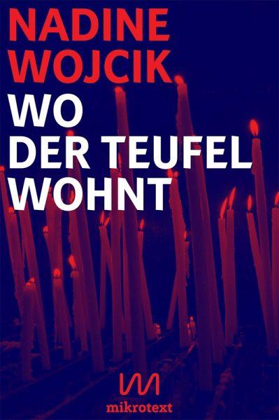 Wo der Teufel wohnt (eBook, ePUB) - Wojcik, Nadine