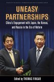 Uneasy Partnerships: China's Engagement with Japan, the Koreas, and Russia in the Era of Reform