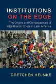 Institutions on the Edge: The Origins and Consequences of Inter-Branch Crises in Latin America