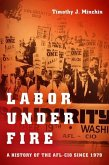 Labor Under Fire: A History of the AFL-CIO Since 1979