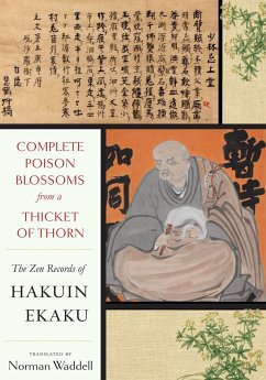 Complete Poison Blossoms from a Thicket of Thorn: The Zen Records of Hakuin Ekaku - Hakuin
