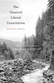 The Classical Liberal Constitution - The Uncertain Quest for Limited Government