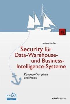 Security für Data-Warehouse- und Business-Intelligence-Systeme - Stauffer, Herbert