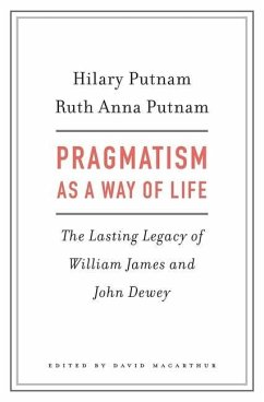 Pragmatism as a Way of Life - Putnam, Hilary; Putnam, Ruth Anna