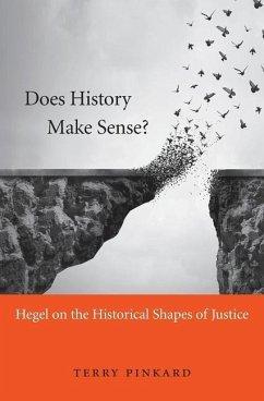Does History Make Sense? - Pinkard, Terry