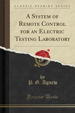 A System of Remote Control for an Electric Testing Laboratory (Classic Reprint)