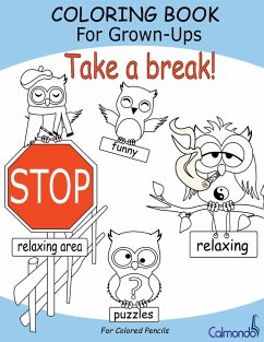Take a break! - Coloring Book For Grown-Ups (For Colored Pencils) - Schwenecke, Dirk