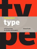Design School: Type: A Practical Guide for Students and Designers