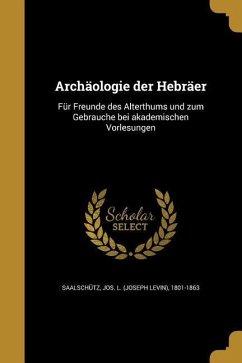 GER-ARCHAOLOGIE DER HEBRAER