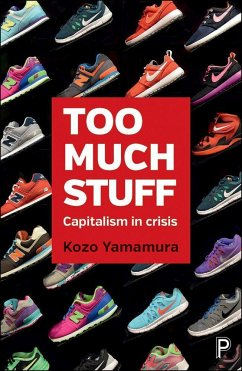 Too Much Stuff: Capitalism in Crisis - Yamamura, Kozo