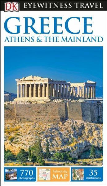 DK Eyewitness Travel Guide Greece, Athens & the Mainland - Dk Travel