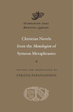 Christian Novels from the Menologion of Symeon Metaphrastes - Metaphrastes, Symeon