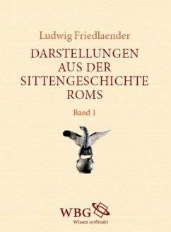 Darstellungen aus der Sittengeschichte Roms (eBook, PDF) - Friedlaender, Ludwig