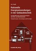 Rationelle Energieanwendungen in der Gebäudetechnik. Energieeffiziente Systemtechnologien der Kraft- und Wärmetechnik. (eBook, PDF)