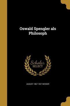 GER-OSWALD SPENGLER ALS PHILOS