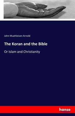 9783743315549 - Arnold, John Muehleisen: The Koran and the Bible - Buch