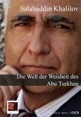 Die Welt der Weisheit des Abu Turkhan