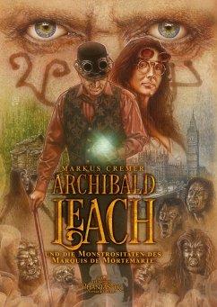 Archibald Leach und die Monstrositäten des Marquis de Mortemarte - Cremer, Markus