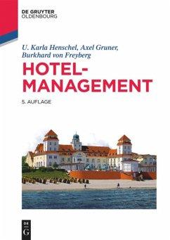 Hotelmanagement - Henschel, U. Karla; Gruner, Axel; Freyberg, Burkhardt von