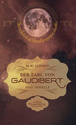 Der Earl von Gaudibert - Ludwig, M. W.