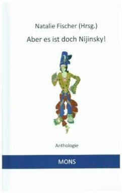 Aber es ist doch Nijinsky! - Casanova, Giacomo; Goethe, Wolfgang; Stendhal; Harry Graf Kessler, U. A.