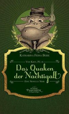 Von Kröt, P.I. in Das Quaken der Nachtigall - Bode, Katharina Fiona