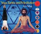 Yoga, Tantra und Meditation im Alltag