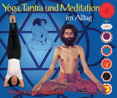 Yoga, Tantra und Meditation im Alltag - Janakananda Saraswati, Swami