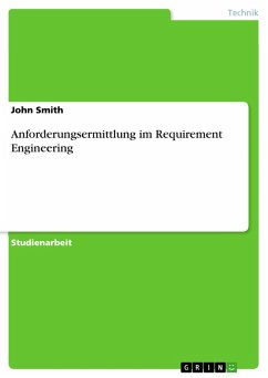 Anforderungsermittlung im Requirement Engineering (eBook, PDF)