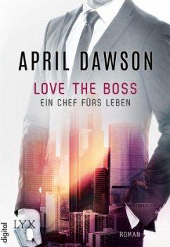 Love the Boss - Ein Chef fürs Leben / The Boss Bd.2 - Dawson, April