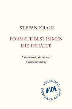 Formate bestimmen die Inhalte (eBook, ePUB) - Kraus, Stefan