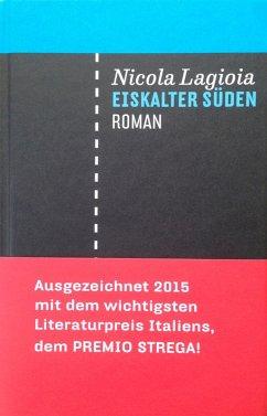 Eiskalter Süden (eBook, ePUB) - Lagioia, Nicola