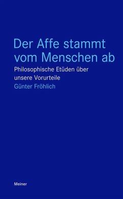 Der Affe stammt vom Menschen ab (eBook, ePUB) - Fröhlich, Günter
