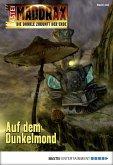 Auf dem Dunkelmond / Maddrax Bd.440 (eBook, ePUB)