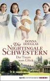 Der Traum vom Glück / Die Nightingale Schwestern Bd.4 (eBook, ePUB)