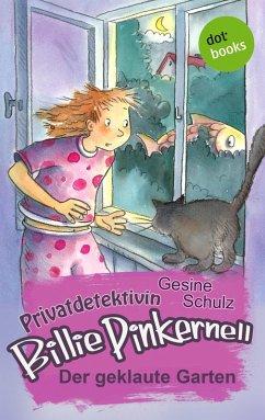 Der geklaute Garten / Privatdetektivin Billie Pinkernell Bd.2 (eBook, ePUB) - Schulz, Gesine